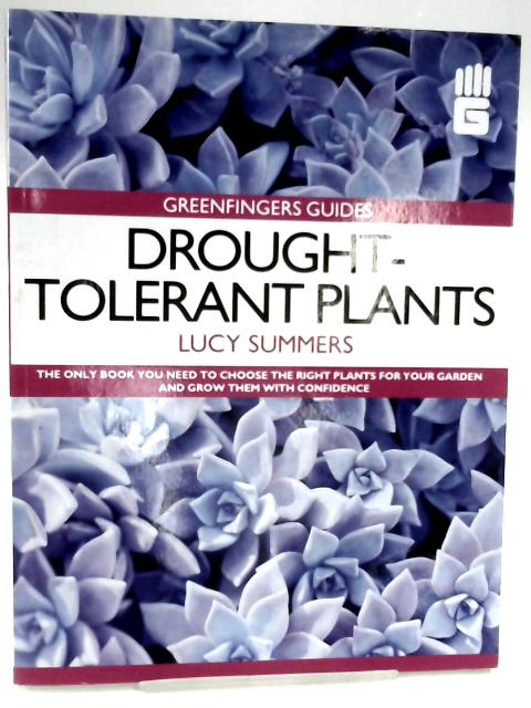 Greenfingers Guides: Drought-tolerant Plants by Lucy Summers