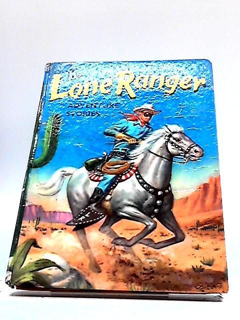 Lone Ranger Adventure Stories by David Roberts