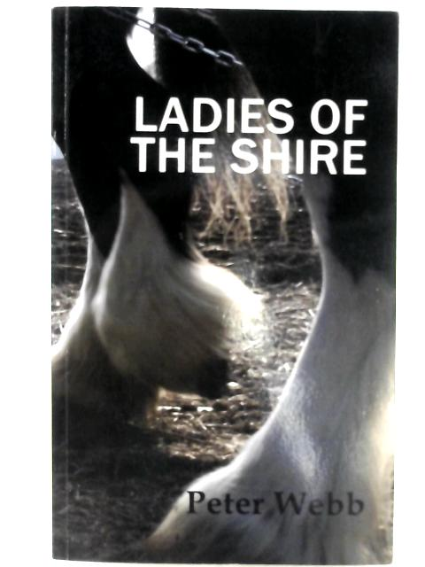 Ladies of the Shire by Peter Webb