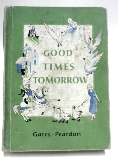 Good Times Tomorrow (The Macmillan readers) by Arthur Irving Gates