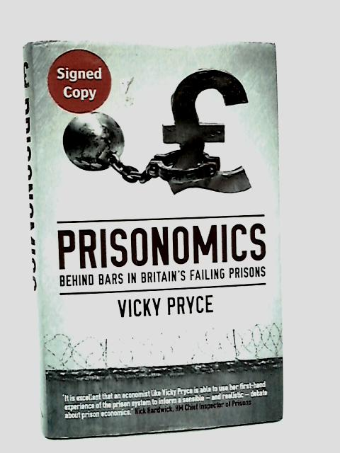 Prisonomics: Behind bars in Britain's failing prisons by Vicky Pryce