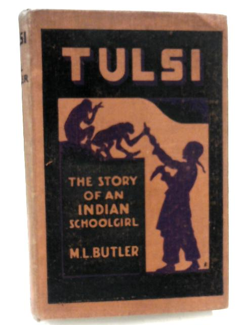 Tulsi - The Story of an Indian Schoolgirl by Marguerite L. Butler