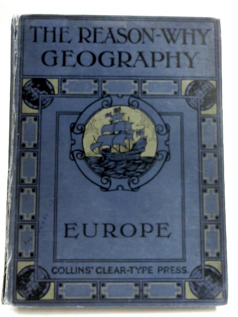 The Reason Why Geography - Europe by T W F Parkinson