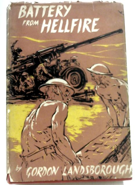Battery From Hellfire by Gordon Landsborough