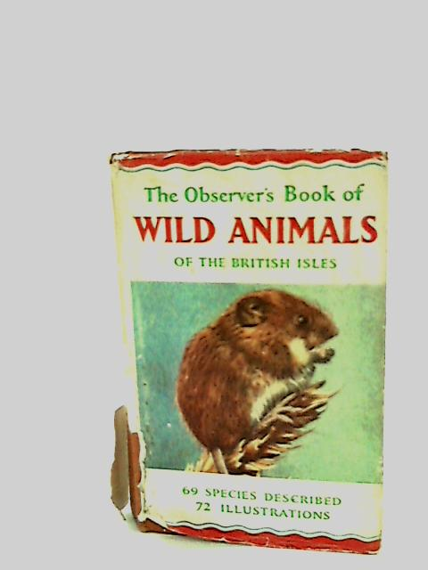 The Observer's Book of Wild Animals of the British Isles by W J Stokoe