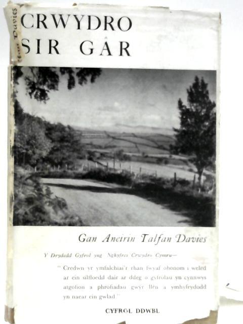 Crwydro Sir Gar by Aneirin Talfan Davies
