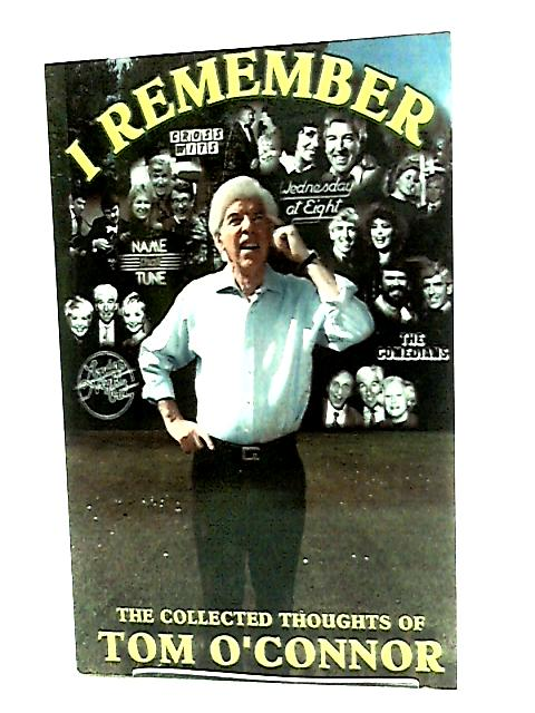 I Remember by Tom O'Connor
