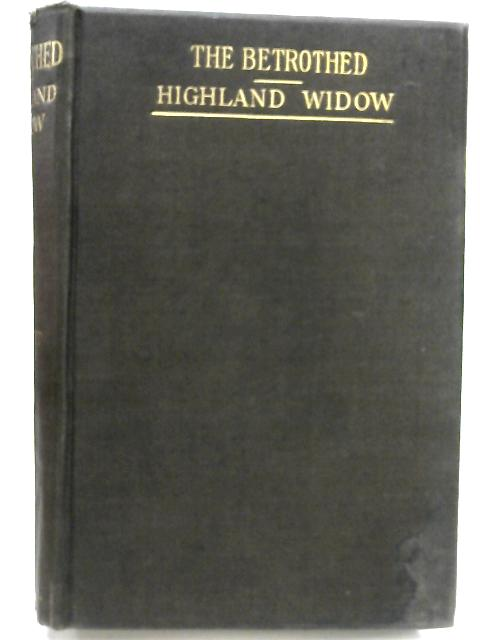 The Betrothed and The Highland Widow by Sir Walter Scott