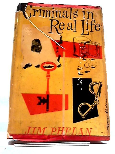 Criminals in Real Life by Jim Phelan