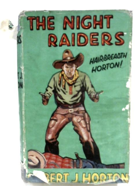 The Night Raiders by Robert J. Horton