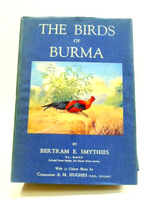 The Birds of Burma by Bertram E. Smythies