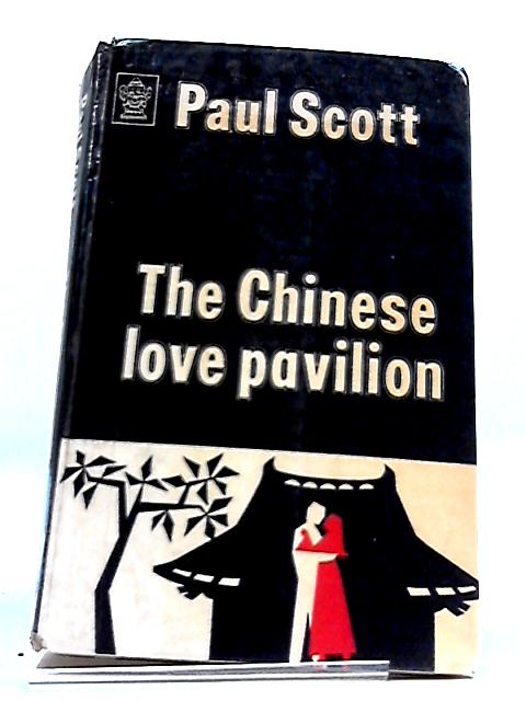 The Chinese Love Pavillion by Paul Scott