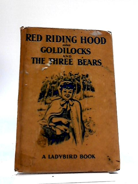 Red Riding Hood, Also Goldilocks And The Three Bears (Ladybird Books) by Gilda Lund