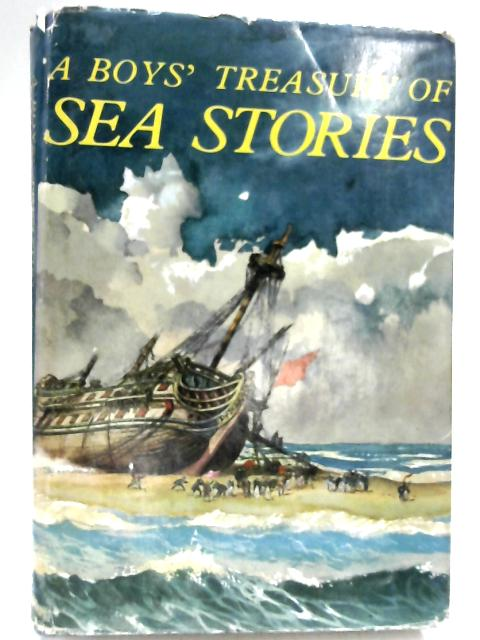 A Boys' Treasury of Sea Stories by Illustrated by Will Nickless
