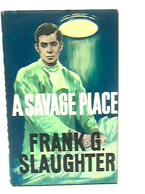 Savage Place by Slaughter, Frank G.