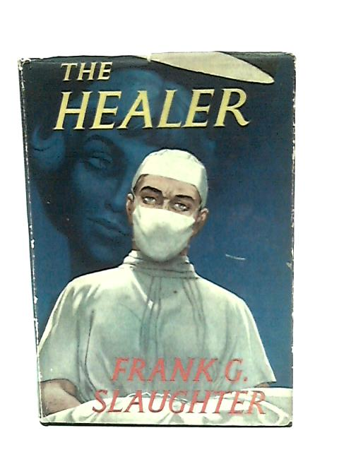 The Healer by Slaughter, Frank G