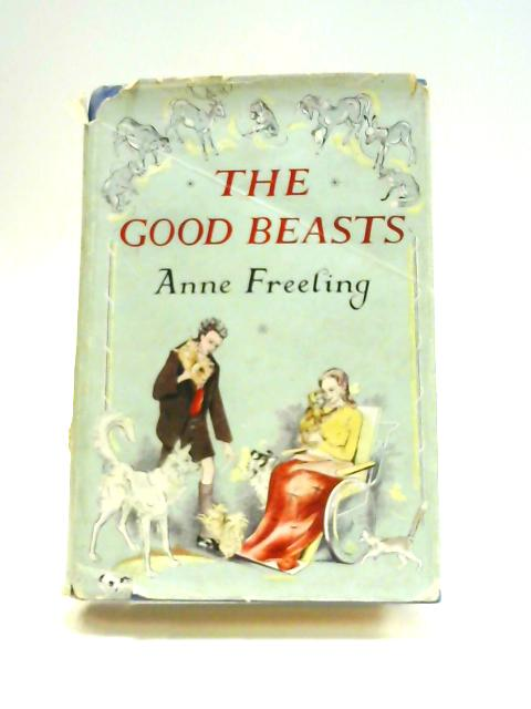 The Good Beasts by Anne Freeling