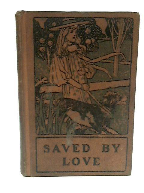 Saved By Love - a Story of London Streets by Leslie, E.