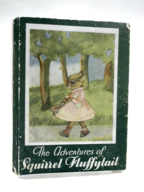The Adventures of Squirrel Fluffytail by Dolores McKenna