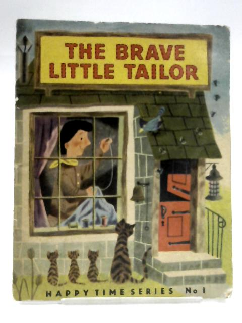 The Brave Little Tailor; Happy Time Series No. 1 by Unknown