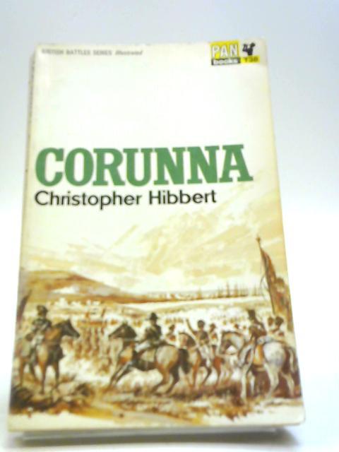 Corunna (British Battles) By Hibbert, Christopher