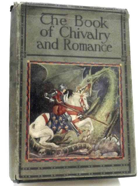 The Book Of Chivalry And Romance by Stuart Dorothy Margaret