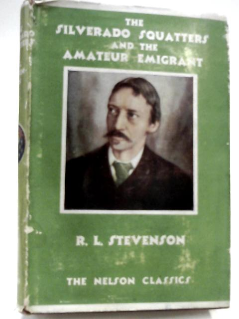 The Silverado Squatters and the Amateur Emigrant by Robert Louis Stevenson