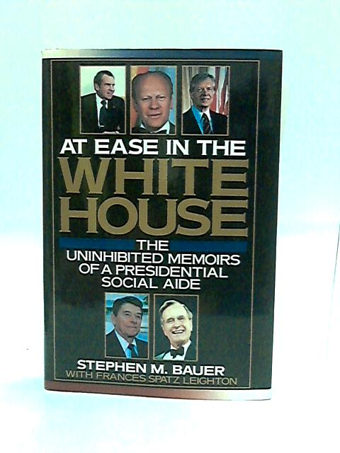 At ease in the White House Bauer by Bauer, Stephen M.