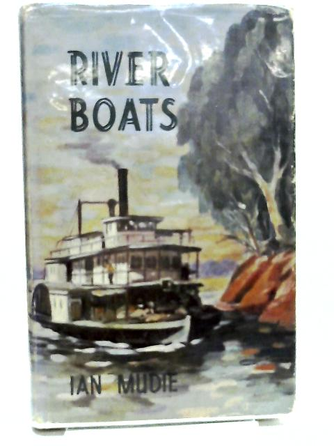 Riverboats by Ian Mudie