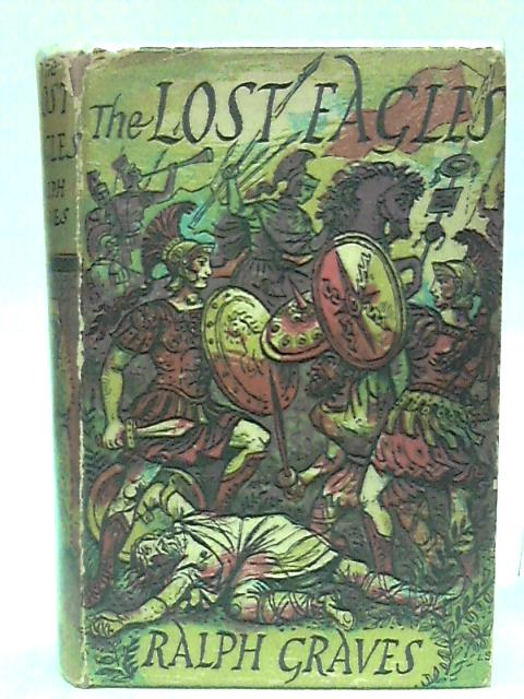 The Lost Eagles by Graves, Ralph