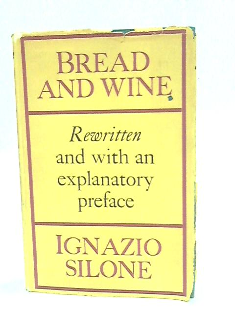 Bread and wine by Silone, Ignazio