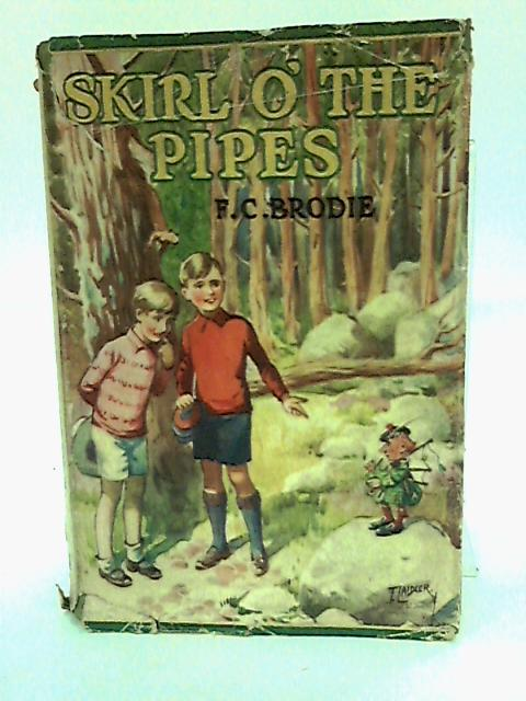 Skirl o' the Pipes: A Modern Fairy Tale. Illustrated by T. Laidler. by F C Brodie