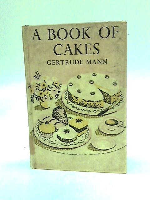A Book of Cakes by Mann, Gertrude
