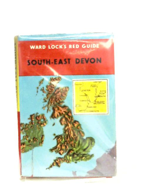 South-East Devon From Axe To Teign (Red Guides) by Anon