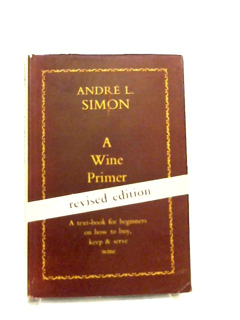 A Wine Primer by Andre Simon