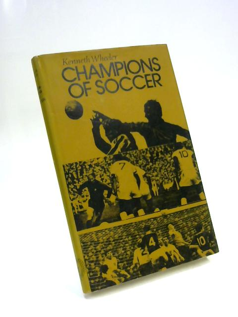 Champions of Soccer. by Kenneth Wheeler