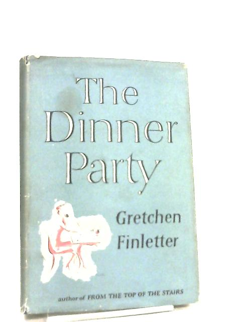 The Dinner Party by Gretchen Finletter