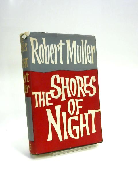 The Shores of Night by Robert Muller