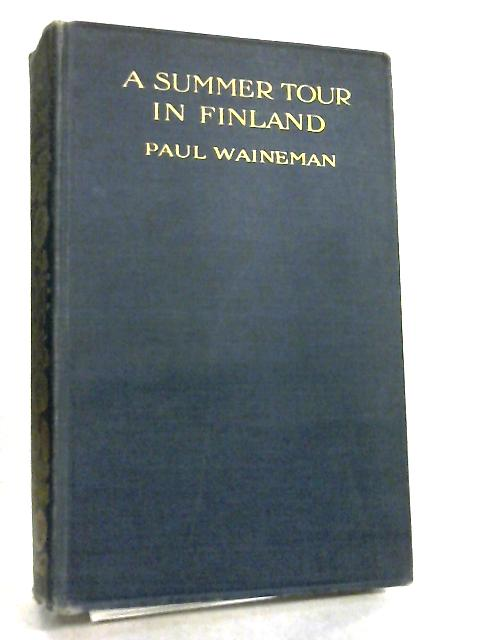 A Summer Tour in Finland by Paul Waineman