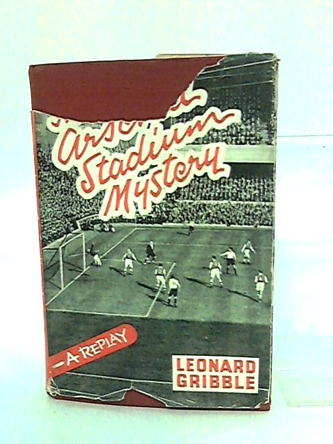 The Arsenal Stadium Mystery: a replay by Leonard Gribble