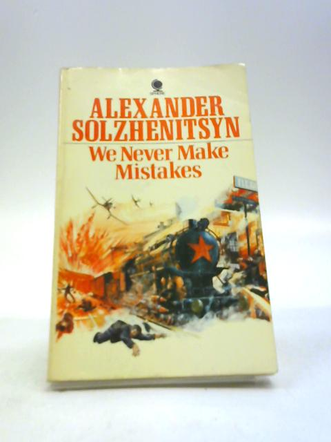We Never Make Mistakes: Two Short Novels by Solzhenitsyn, Aleksandr