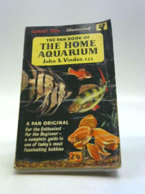 The Pan Book of the Home Aquarium by Vinden, John S.