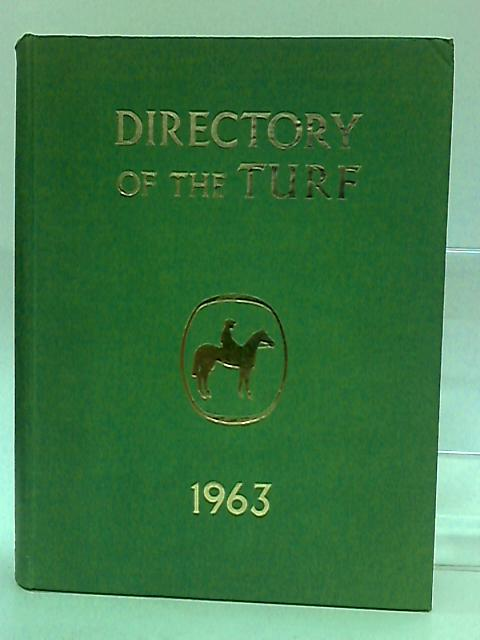 Directory Of The Turf 1963 by Unknown