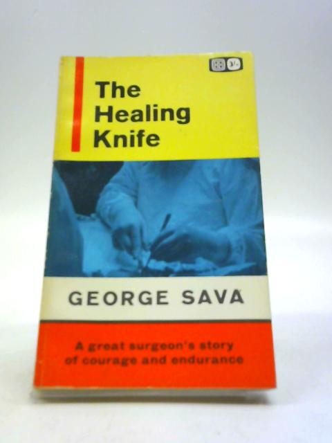 The Healing Knife by Sava, George