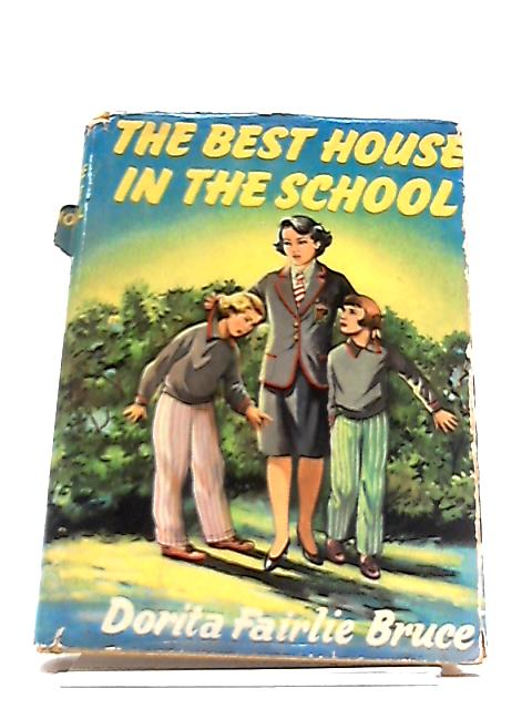 The Best House In The School by Dorita Fairlie Bruce