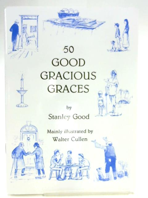 50 Good Gracious Graces by Stanley Good