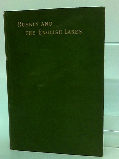 Ruskin and the English Lakes by Rawnsley, H. D.