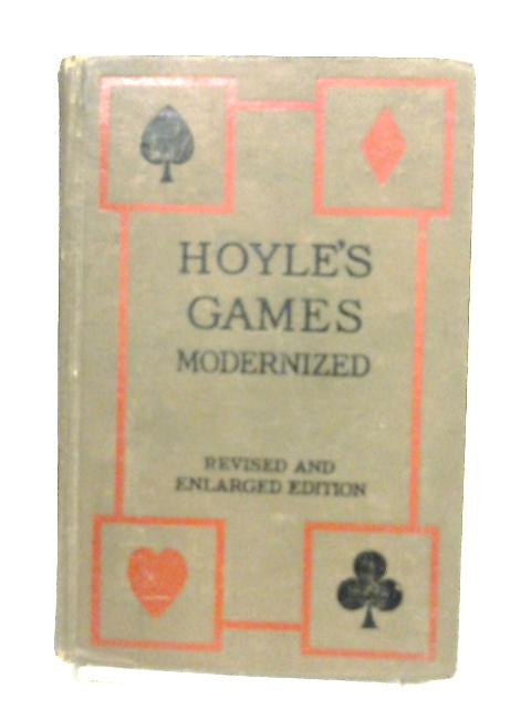 Hoyle's Games Modernized. Revised and Enlarged edition. by Lawrence H. Dawson