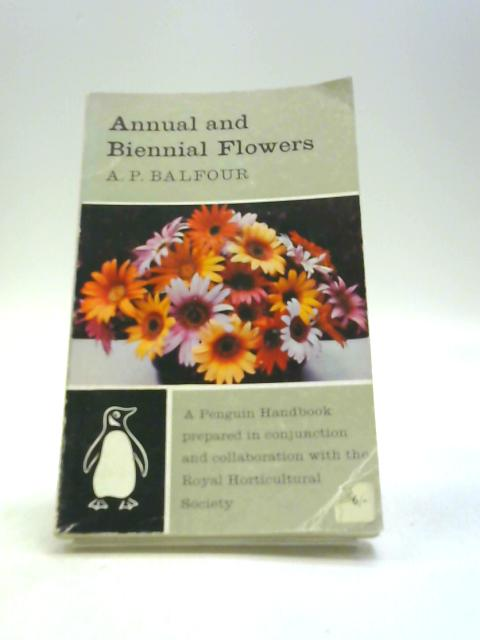 Annual and biennial flowers (Handbooks no. 40) by Balfour, Archibald Park