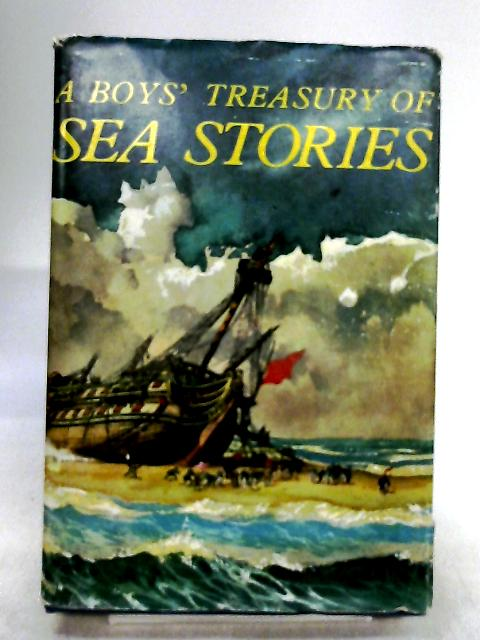 A Boys' Treasury of Sea Stories by Will Nickless